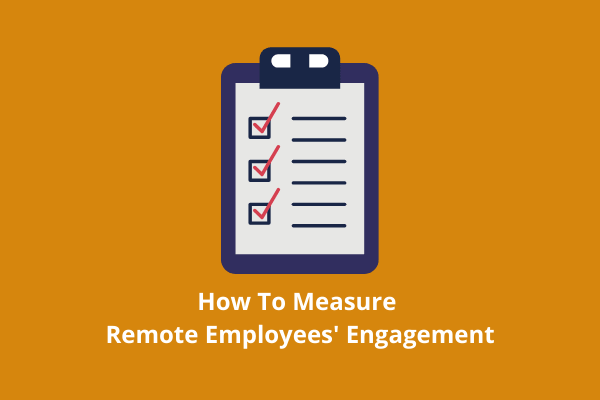 How To Measure Remote Employee's Engagement