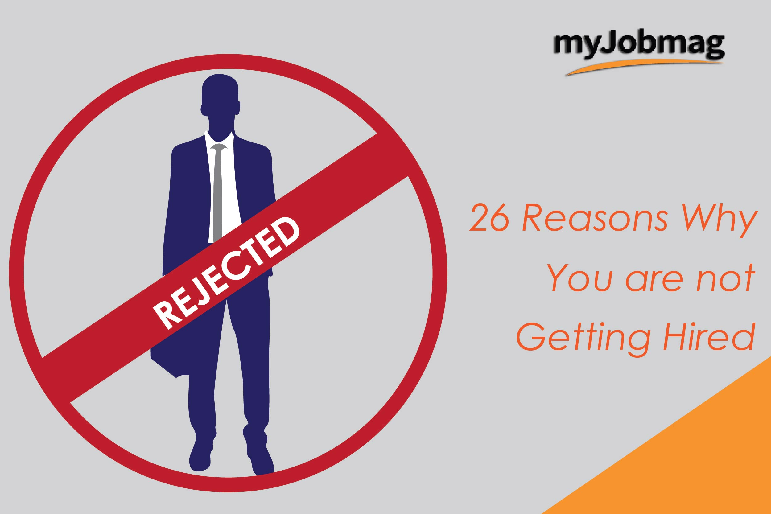 26 Top Reasons You Are Not Getting Hired