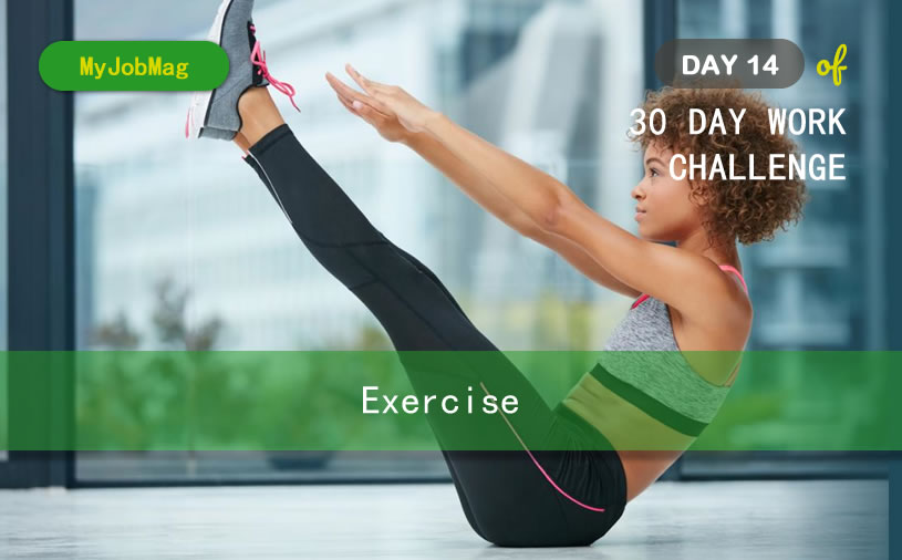 MyJobMag 30 Day Work Challenge: Day 14 - Exercise