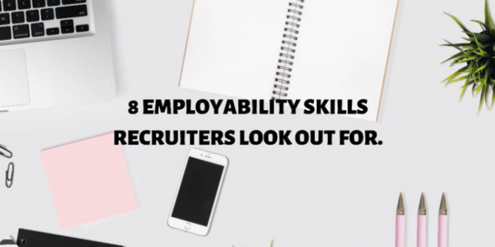 8 Employability Skills Recruiters Look Out For