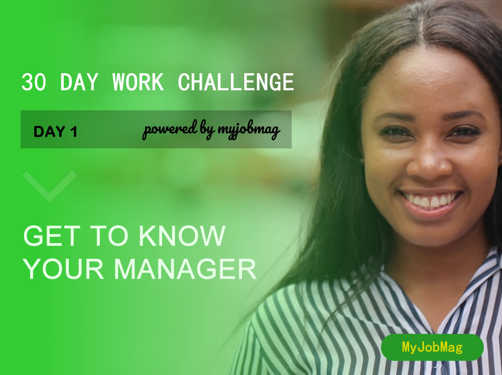 MyJobMag 30 Day Work Challenge: Day 1 - Know Your Manager