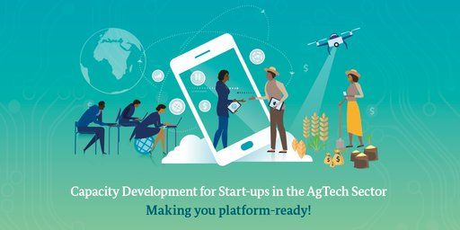 Call for Application -  Capacity Development For Start-Ups in the Agtech Sector