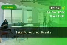 MyJobMag 30 Day Work Challenge: Day 12 - Take Scheduled Breaks