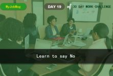 MyJobMag 30 Day Work Challenge: Day 19 - Learn to say No