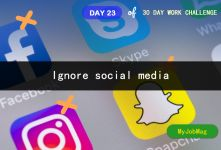 MyJobMag 30 Day Work Challenge: Day 23 - Ignore social media