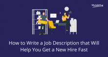 How to Write a Job Description that Will Help You Get a New Hire Fast