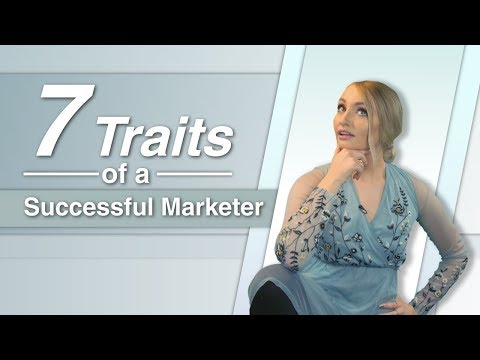 7 Traits of a Successful Marketer