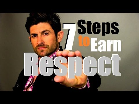 Seven Steps to Earn Respect